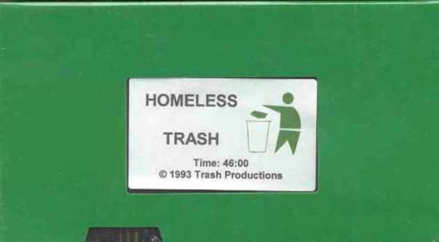 Homeless Trash VHS tape.