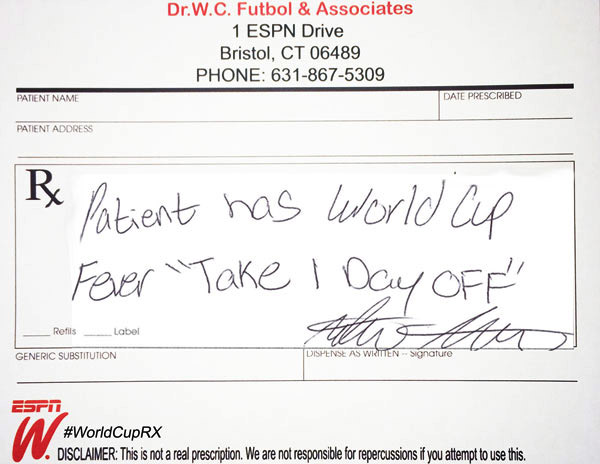 World Cup Doctor's Note 3: World Cup fever. Take 1 day off.