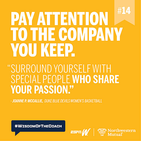 14. Pay attention to the company you keep. #WisdomOfTheCoach