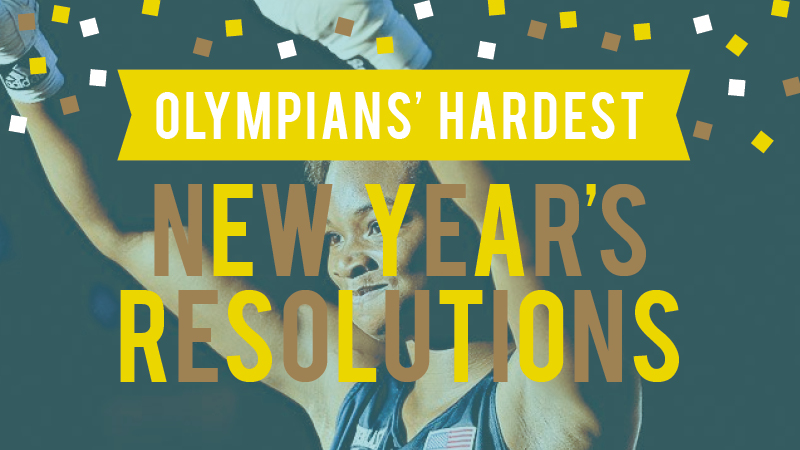 Olympians' Hardest New Year's Resolutions