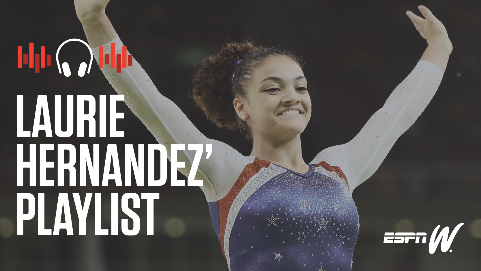 Spotify Athlete Playlist - Laurie Hernandez