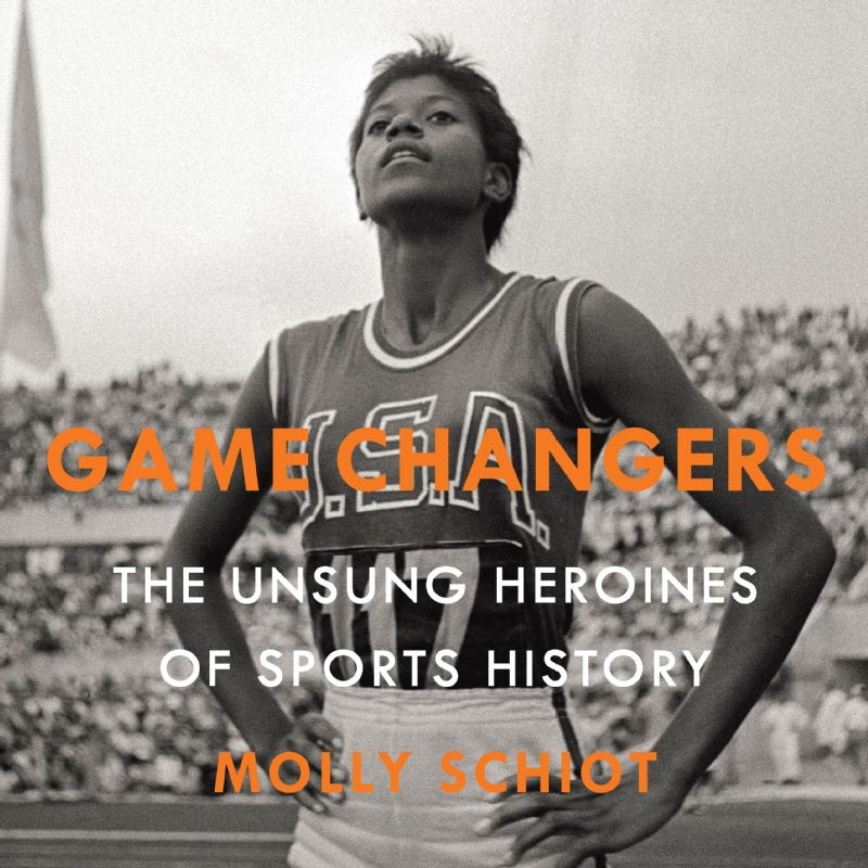 American track and field sprinter Wilma Rudolph stands proudly on the cover of Game Changers.